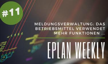 Eplan Weekly 11