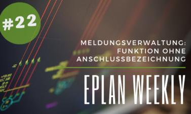 Eplan Weekly 22