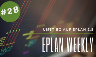 Eplan Weekly 28