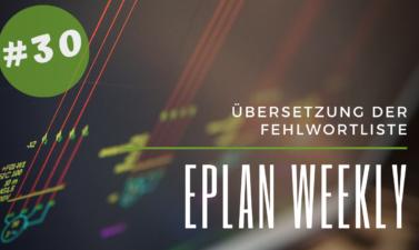 Eplan Weekly 30
