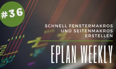 Eplan Weekly 36